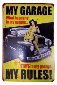 What Happens In My Garage Tin Sign #1 - ONLY 1 LEFT!